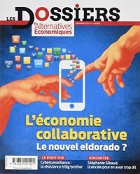 Les dossiers d'Alternatives Economiques, N° 4, Novembre 2015 : L'économie collaborative : le nouvel eldorado ?