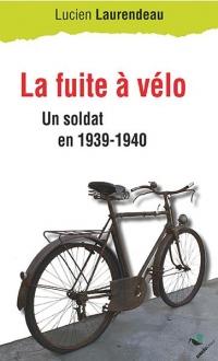 L'évasion à vélo: Un soldat en 1939-1940