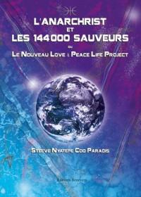 L Arnarchrist et les 144000 Sauveurs Ou le Nouveau Love and Peace Life Projec