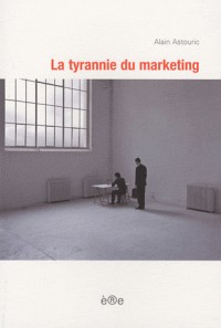 La tyrannie du marketing