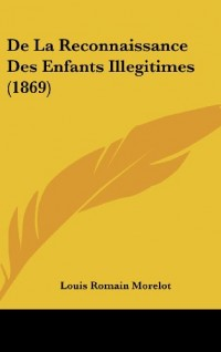 de La Reconnaissance Des Enfants Illegitimes (1869)