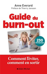 Guide du burn out : Comment l'éviter, comment en sortir