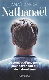 Nathanaël : Le combat d'une mère pour sortir son fils de l'alcoolisme