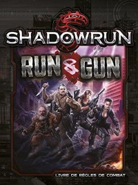 Shadowrun 5 ° Edition Run & Gun