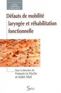 Défauts de mobilité laryngée et réhabilitation fonctionnelle
