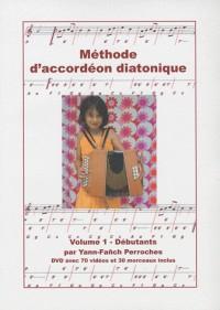 Methode d'Accordeon Diatonique T 1 - Débutants (DVD Inclus)