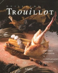 Guillaume Trouillot : Artisan cuisinier à L'Esplanade Aubonne