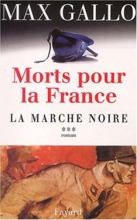 Morts pour la France, tome 3 : La Marche noire