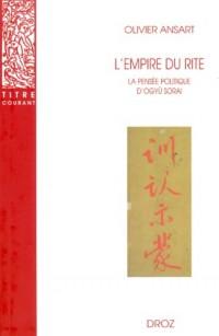 L'empire Du Rite: La Pensee Politique d'Ogyu Sorai: Japon 1666-1728