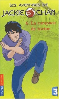 Les Aventures de Jackie Chan, tome 6 : La carapace de la tortue