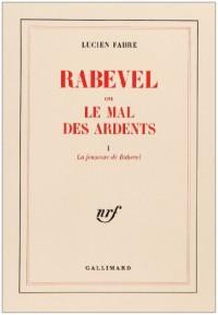 Rabevel ou le mal des ardents, 3 volumes