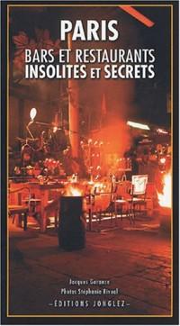 Paris : Bars et restaurants insolites et secrets