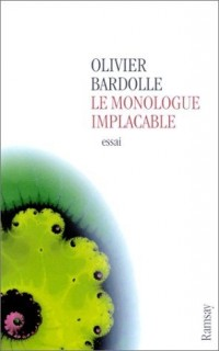 Le Monologue implacable