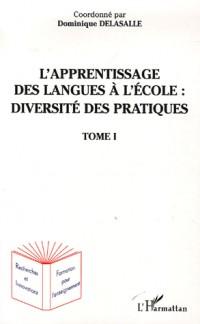 L'apprentissage des langues à l'école: diversité des pratiques tome 1 : Tome 1