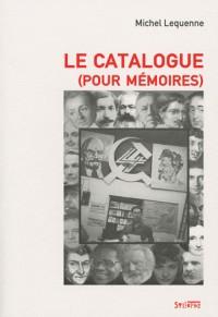 Le catalogue (pour Mémoires)