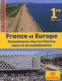 France et Europe : dynamiques des territoires dans la mondialisation : Géographie 1e ES-L-S petit format