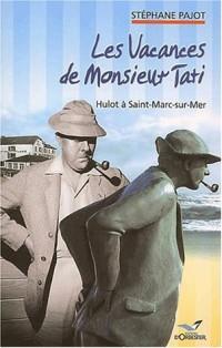 Les Vacances de Monsieur Tati: Hulot à Saint-Marc-sur-Mer