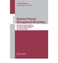 Business Process Management Workshops. BPM 2005 International Workshops, BPI, BPD, ENEI, BPRM, WSCOBPM, BPS, Nancy, France, September 5, 2005. Revised Selected Papers