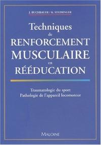 Techniques de renforcement musculaire en rééducation. : Traumatologie du sport, Pathologie de l'appareil locomoteur