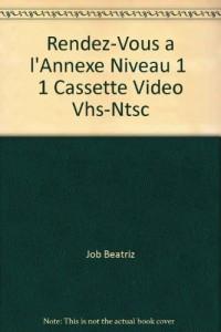 RENDEZ-VOUS A L'ANNEXE NIVEAU 1 1 CASSETTE VIDEO VHS-NTSC