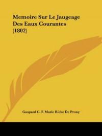 Memoire Sur Le Jaugeage Des Eaux Courantes (1802)