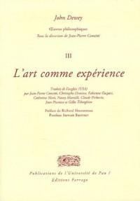 Oeuvres philosophiques : Tome 3, L'art comme expérience