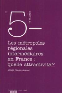 Les métropoles régionales intermédiaires en France : quelle attractivité?