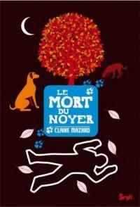 Mort du Noyer (Ne) (le)