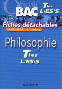 Objectif Bac - Fiches détachables : Philosophie, terminales L - ES - S