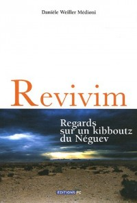 Revivim : Regards sur un kibboutz du Néguev