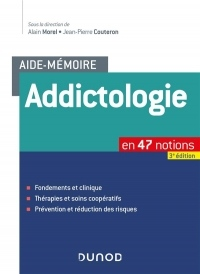 Aide-mémoire - Addictologie: en 47 notions