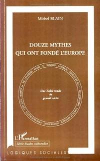 Douze mythes qui ont fondé l'Europe