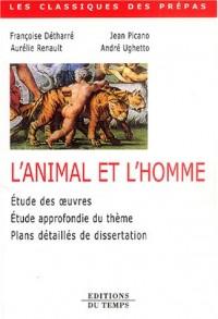 L'animal et l'homme : Etudes des oeuvres, du thème, plans détaillés de dissertations
