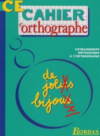 CAHIER D' ORTHOGRAPHE CE    (Ancienne Edition)