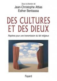 Des cultures et des Dieux : Repères pour une transmission du fait religieux (Bibliothèque de culture religieuse)