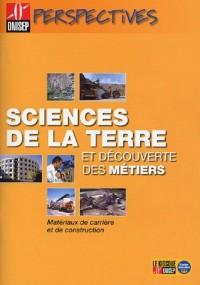 Sciences de la terre et découverte des métiers : Matériaux de carrière et de construction (1Cédérom)