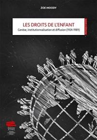 Les droits de l'enfant : Genèse, institutionnalisation et diffusion (1924-1989)