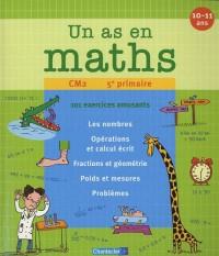 Un as en maths CM2 : 101 exercices amusants