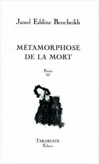 métamorphose de la mort - poésie III