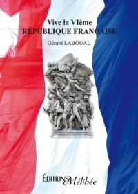 Vive la Veme République Française