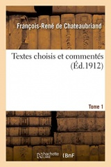 Textes choisis et commentés. Tome 1