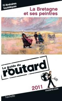 Guide du Routard La Bretagne et ses peintres 2011