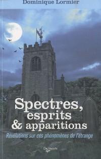 Spectres, esprits et apparitions : Révélations sur ces phénomènes de l'étrange