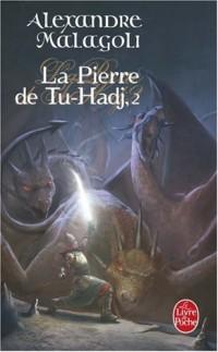 La Pierre du Tu-Hadj, Tome 2