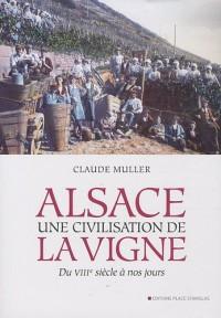 Alsace, Une civilisation de la vigne : Du VIIIe siècle à nos jours