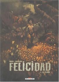 Felicidad, tome 1: Le Fluide