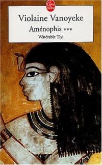 Aménophis, tome 3 : Vénérable Tiyi