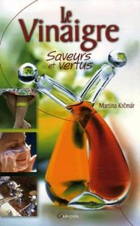 Le Vinaigre : Saveurs et vertus