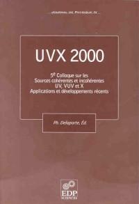 Uvx 2000 Cinquième Colloque Sur les Sources Coherentes et Incoh.