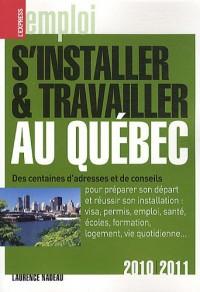 S'installer et travailler au Québec 6Ed 2010-2011